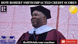 How Robert F Smith Just Impacted The Credit Scores Of Morehouse College Graduates
