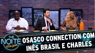 Osasco Connection com Charles Henrique e Inês Brasil - EP. 1 | The Noite (22/03/17)