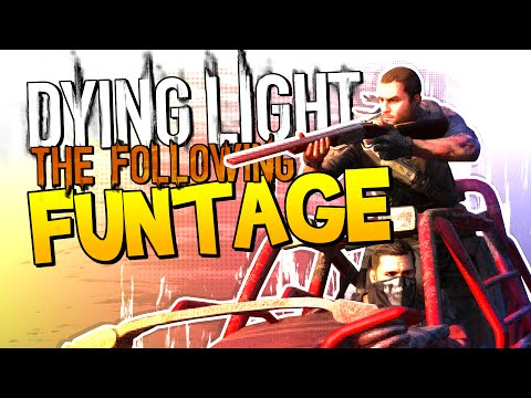 Dying Light: The Following FUNTAGE! - ZOMBIE MAYHEM! |