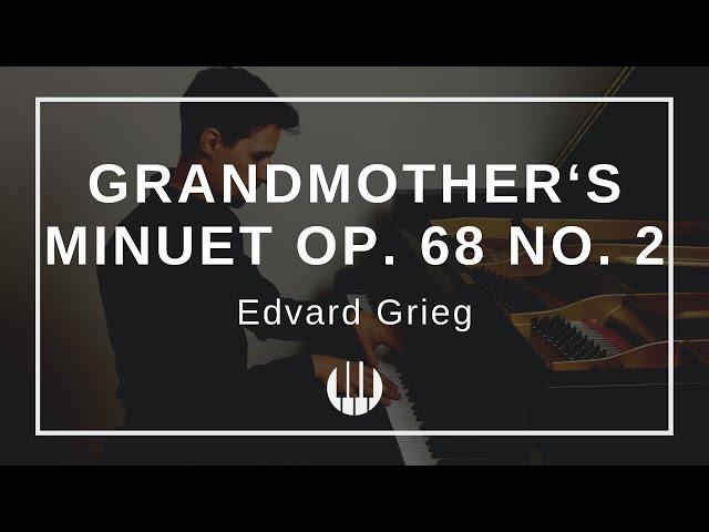 Grandmother's Minuet Op. 68 No. 2 von Edvard Grieg