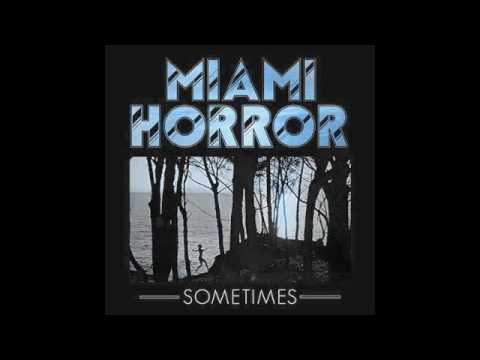 Miami Horror - Sometimes (Shazam Remix)