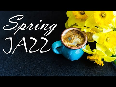 Relaxing Spring Cafe JAZZ - Smooth Piano JAZZ Music & Good Mood