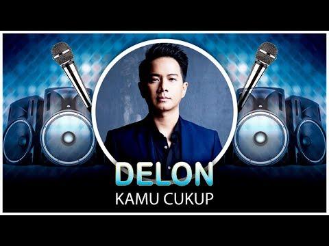 Delon - Kamu Cukup (Official Video Lyrics NAGASWARA) #lirik