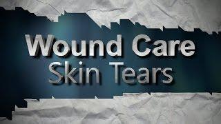 Wound Care: Skin Tears