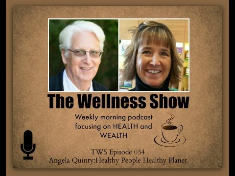 theWellness Show ep 34 Angela Quinty Healthy Food, People & Planet