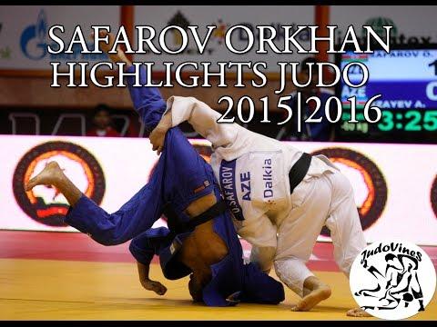 SAFAROV ORKHAN (AZE) - HIGHLIGHTS JUDO 2015|2016