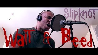 Wait and Bleed  Slipknot (Vocal Cover)