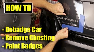 How to Debadge Car, Remove Ghosting, and Paint New Badges