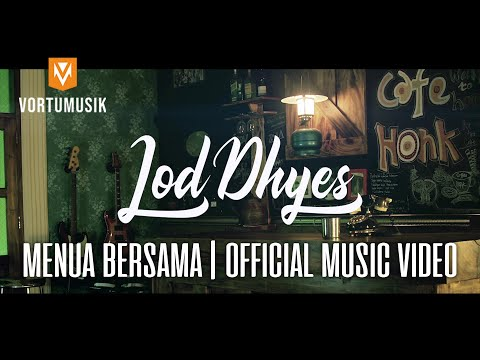 Lod Dhyes - Menua Bersama | Official Music Video