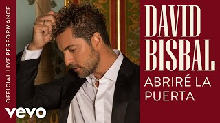 David Bisbal - Abriré La Puerta - Official Live Performance | Vevo