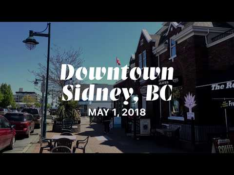 SIDNEY BY THE SEA, SIDNEY BC DOWNTOWN VIDEO TOUR