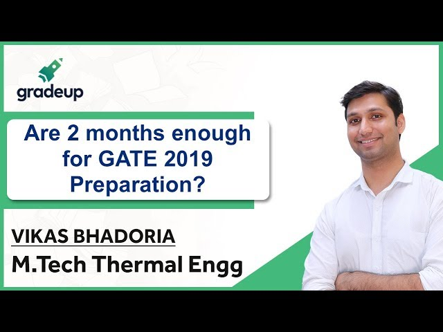 2 Months Strategy for GATE 2019 Preparation | Revision Plan, Tips, Tricks