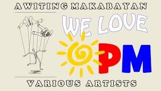 Pinoy Makabayan Songs [we Love Opm]