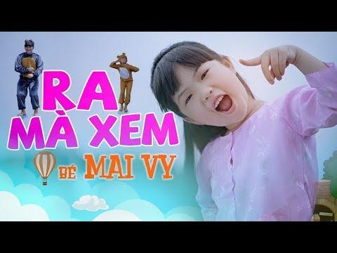 Ra Mà Xem ♪ Bé MAI VY Thần Đông Âm Nhạc Việt Nam [MV Official]