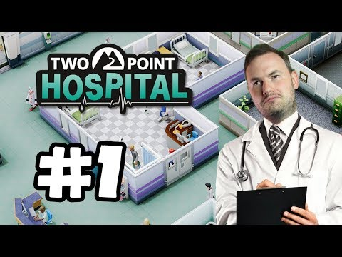 Sips Plays Two Point Hospital (19/7/2018) #1 - Hogsport