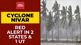 Cyclone Nivar: Red Alert In Tamil Nadu, Andhra Pradesh & Puducherry | India Today