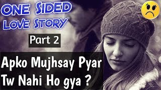 One Sided Love Story | SAD Conversation B/W Girl & Boy | Short Sad Stories - Part 1