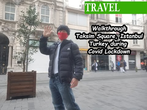 Istanbul Discoveries (4) : Walkthrough Taksim Square Istanbul During Covid Lockdown