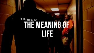 The Meaning Of Life - Motivational Video