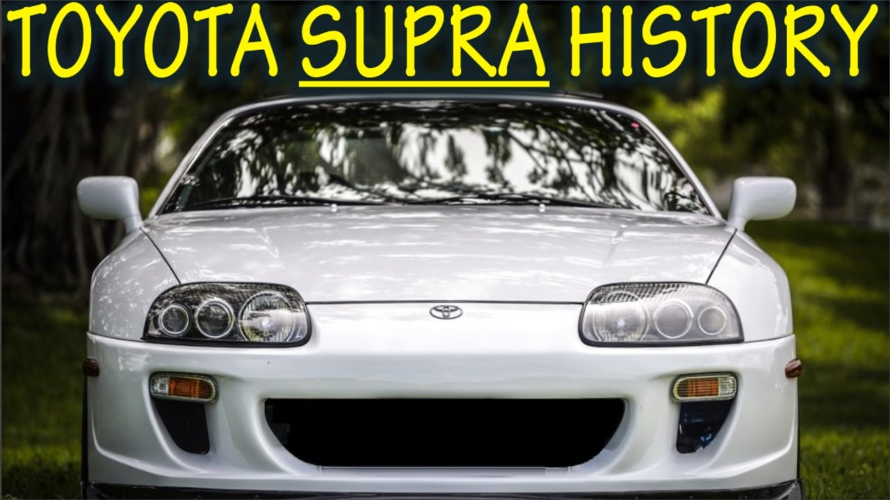 Toyota Supra History Everything You Need To Know