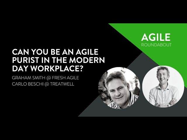 Agile Roundabout #55 - Can you be an Agile purist in the modern day workplace?