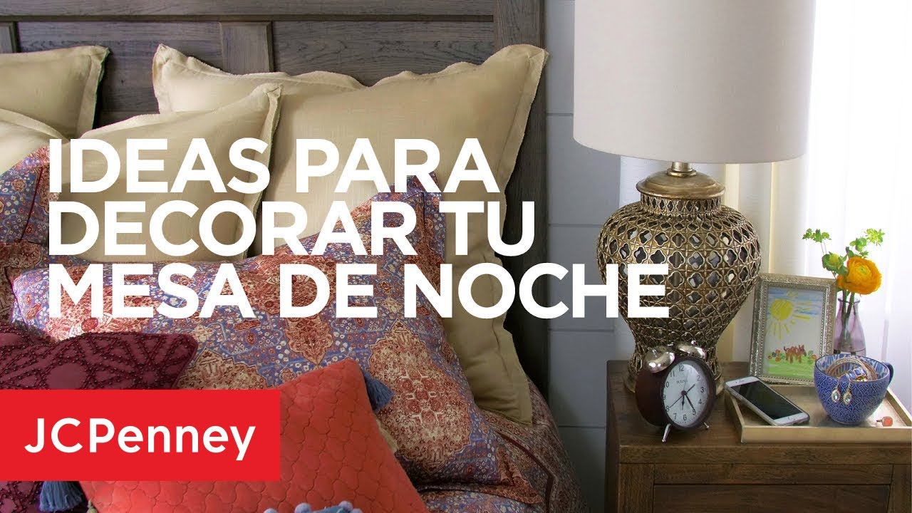 Ideas Para Decorar Tu Mesa De Noche Decoración De Interiores Jcpenney