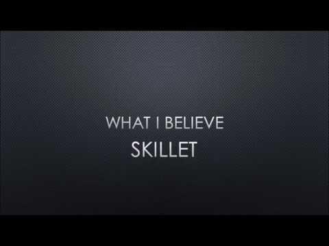 Skillet - What I Believe (Lyrics)