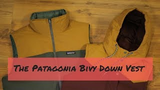 The Patagonia Bivy Down Vest in Nowhere Close to 90 Seconds.