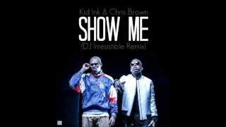 DJ Irresistible - Show Me (Kid Ink & Chris Brown Mix)