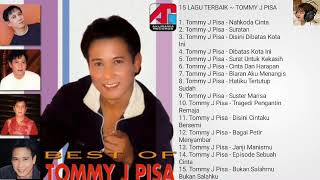 15 LAGU TERBAIK DARI TOMMY J. PISA || TEMBANG KENANGAN PALING POPULER (HQ AUDIO)