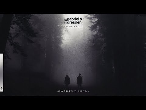 Gabriel & Dresden feat. Sub Teal - Only Road