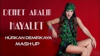Demet Akalın - Hayalet Remix (Hürkan Demirkaya mash-up)