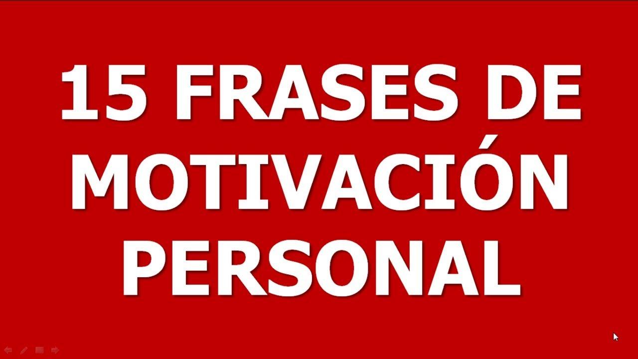 15 Frases De Motivación Personal Cortas
