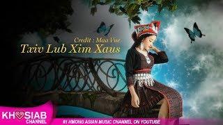 'Txiv Lub Xim Xaus' Maiv Zuag Thoj (Cover Song)