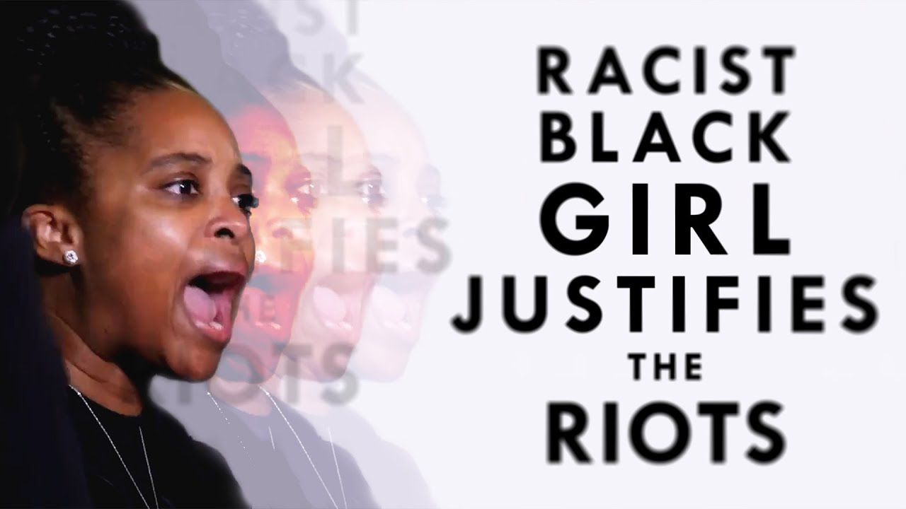 Racist Black Girl Justifies The Riots
