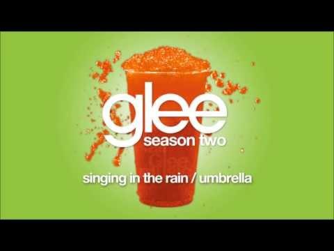 Singing In the Rain / Umbrella   Glee [HD FULL STUDIO]