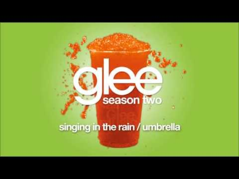 Singing In the Rain / Umbrella | Glee [HD FULL STUDIO]
