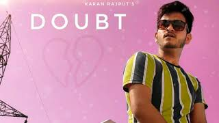 Doubt Karan Rajput Free MP3 Song Download 320 Kbps