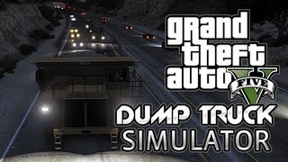 GTA 5: Dump Truck Simulator (Grand Theft Auto 5 Gameplay)
