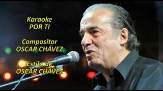 Mi Karaoke - Por ti - Oscar Chávez