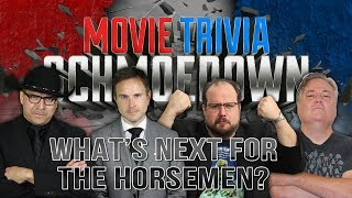 Movie Trivia Schmoedown - What's Next for The Horsemen?