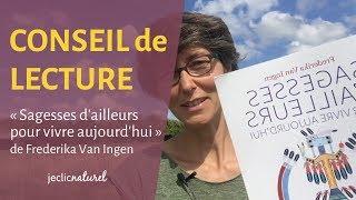 Conseil de lecture : Sagesses d'ailleurs pour vivre aujourd'hui, de Frederika Van Ingen