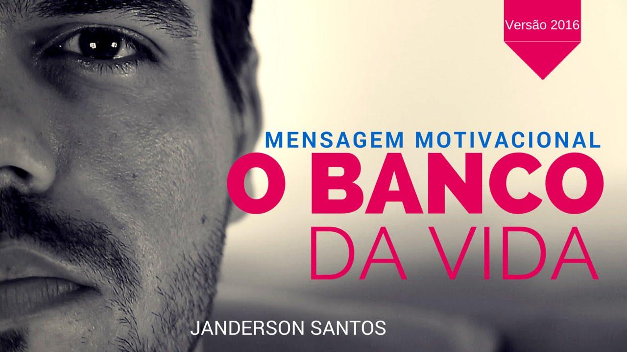 Melhor Vídeo Motivacional 2016 O Banco Da Vida