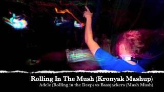 Rolling In The Mush (Kronyak Mash) Adele vs Bassjackers