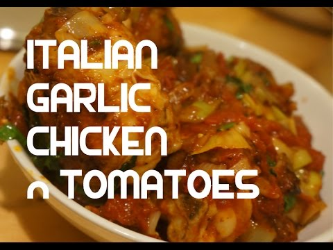 Italian Garlic Chicken Tomato & Basil Recipe Video - Chicken Stew