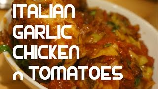 Italian Garlic Chicken Tomato & Basil Recipe Video - Chicken Stew