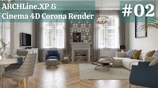 ARCHLine.XP & C4D Corona Renderer – Classic Living Room Modelling and Rendering Workflow – Part02