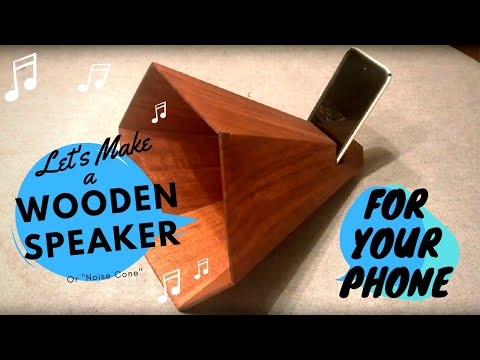 Let's Make a Wooden Speaker / Amplifier for your Phone