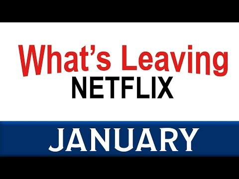 What's Leaving Netflix: January 2018