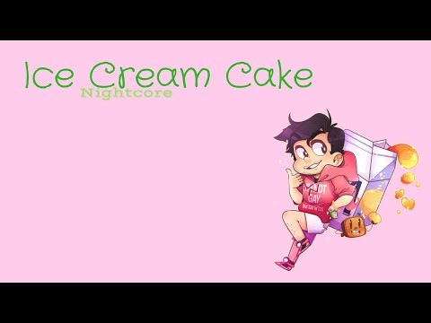 ICE CREAM CAKE | Nightcore